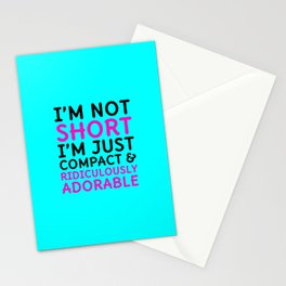 I'm Not Short I'm Just Compact & Ridiculously Adorable (Cyan) Stationery Cards