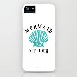 Off Duty Mermaid iPhone Case