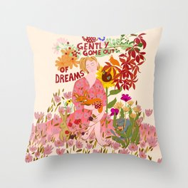 Gently come out of dreams Throw Pillow