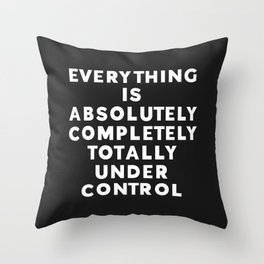 Completely Under Control Funny Quote Throw Pillow