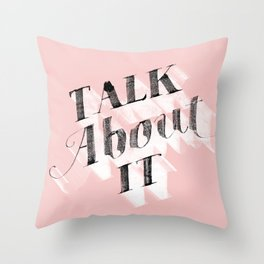 Talk about it Throw Pillow