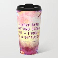I have been bent and broken Metal Travel Mug