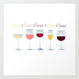 Love is Love is Love is Wine Art Print