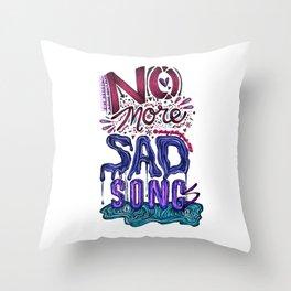No More Sad Songs #1 Throw Pillow