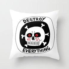 DESTROY EVERYTHING Throw Pillow