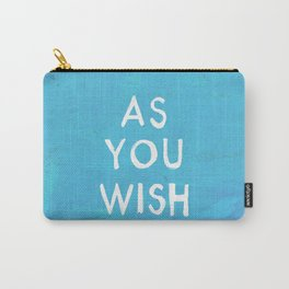 AS YOU WISH Carry-All Pouch