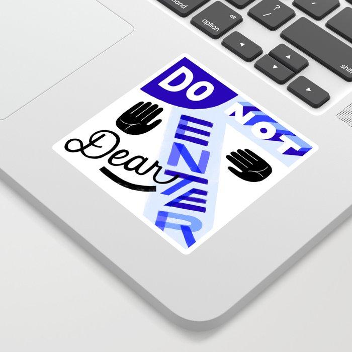 Do Not Enter, Dear Sticker