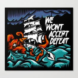 We Wont Accept Defeat Canvas Print