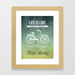 Life is like riding a bicyle Framed Art Print