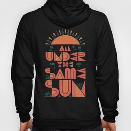 All Under the Same Sun Hoody