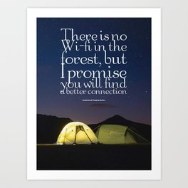 There is no Wi-fi in the forest Art Print