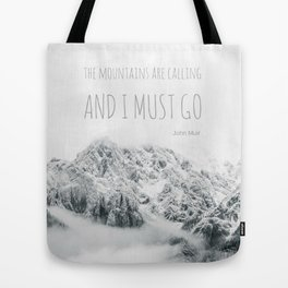The Mountains Are Calling - John Muir quote, rocky mountain photo, snow winter landscape Tote Bag