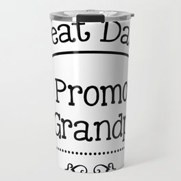 Great Dads Get Promoted To Grandpas Fathers Day Gifts Travel Mug