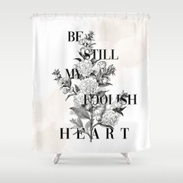 Foolish Heart Shower Curtain