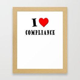 I love compliance Framed Art Print