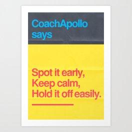 Coach Apollo says Art Print