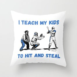 I teach my kids to hit and steal funny baseball Throw Pillow