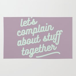 let's complain about stuff together Rug