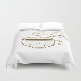 Coffee's Bitch Duvet Cover