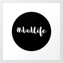 dadlife Art Print