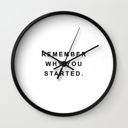 Remember why you started Wall Clock