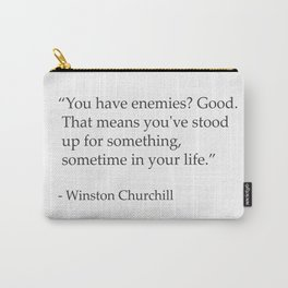 """You have enemies? Good. Winston Churchill Carry-All Pouch"