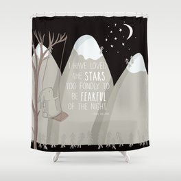 I have loved the stars too fondly to be fearful of the night Shower Curtain