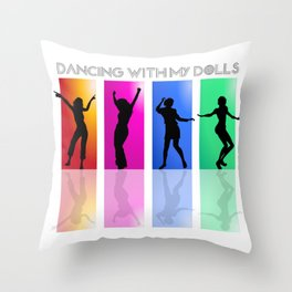 Dancing with my dolls Throw Pillow