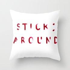 Stick Around Throw Pillow