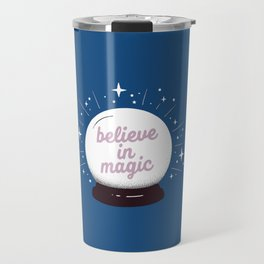 "Crystal ball ""believe in magic"" Travel Mug"