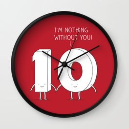 I'm nothing without you! Wall Clock