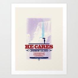 HE CARES Art Print