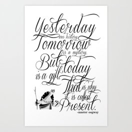 Yesterday is history. Art Print