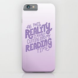 Reality Vs. Reading Bookish Purple iPhone Case