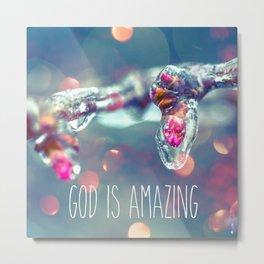 God is Amazing Metal Print