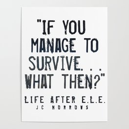 """If you Manage to Survive. . . What then?"" Poster"