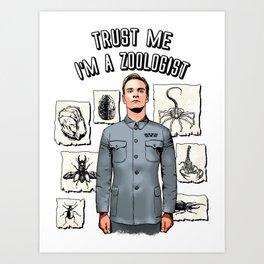 Trust me i'm a zoologist Art Print
