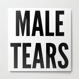 Male Tears Metal Print