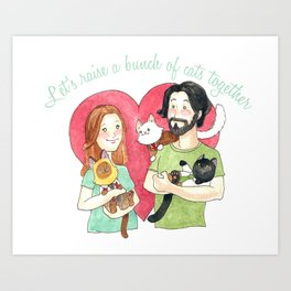 Let's Raise a Bunch of Cats Together Art Print