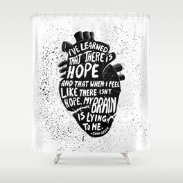 There is Hope Shower Curtain