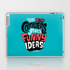 Living With Computers Gives Funny Ideas Laptop & iPad Skin