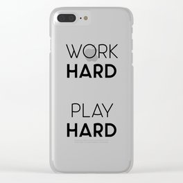 Work Hard / Play Hard Quote Clear iPhone Case