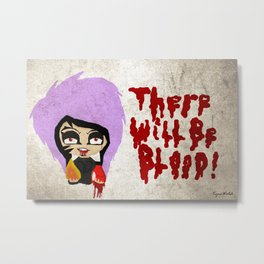 There Will Be Blood.  Metal Print