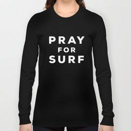 Pray For Surf Long Sleeve T-shirt