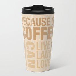 Because of Coffee 1 Travel Mug