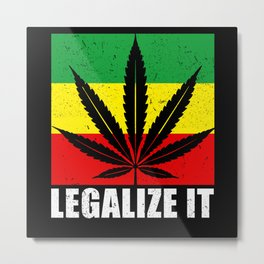 Legalize It Weed Cannabis Stoners 420 Metal Print