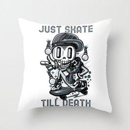 Skateboard Skater Skull just skate till death SK8 Throw Pillow