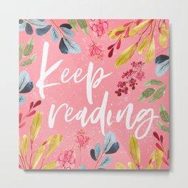 Keep Reading - Pink Metal Print