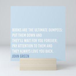 Books are the ultimate dumpees! Mini Art Print