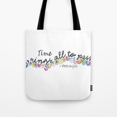 All things pass Tote Bag